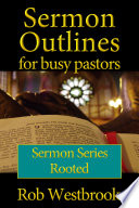 Sermon Outlines For Busy Pastors Rooted Series