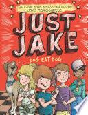 Just Jake  Dog Eat Dog  2