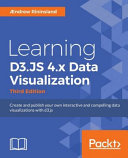 Ebook Learning D3. JS 4. X Data Visualization - Third Edition Epub Aendrew Rininsland Apps Read Mobile