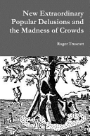 New Extraordinary Popular Delusions and the Madness of Crowds