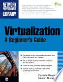 Virtualization  A Beginner s Guide