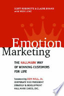 Emotion Marketing: The Hallmark Way of Winning Customers for Life Brand Stands For More Than Just Greeting
