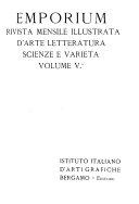 Emporium, rivista mensile illustrata d'arte, letteratura, scienze e varieta
