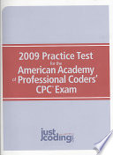 2009 Practice Test For The American Academy Of Professional Coders Cpc Exam