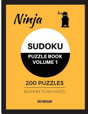 Ninja Sudoku Puzzle Book Volume 1 200 Puzzles Beginner to Advanced