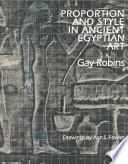 Proportion And Style In Ancient Egyptian Art : the use of a grid...
