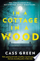 In a Cottage In a Wood  The gripping new psychological thriller from the bestselling author of The Woman Next Door