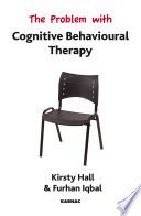 The Problem With Cognitive Behavioural Therapy