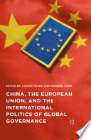 China  the European Union  and the International Politics of Global Governance
