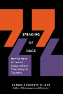 Speaking of Race: How to Have Antiracist Conversations That Bring Us Together