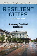 Resilient Cities Overcoming Fossil Fuel Dependence /