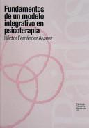 Fundamentos de un modelo integrativo en psicoterapia