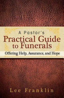 A Pastor s Practical Guide to Funerals