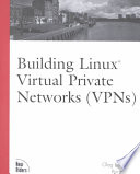 Building Linux Virtual Private Networks  VPNs