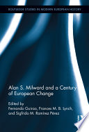 Ebook Alan S. Milward and a Century of European Change Epub Fernando Guirao,Frances Lynch,Sigfrido M. Ramirez Perez Apps Read Mobile