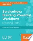 Servicenow Building Powerful Workflows
