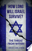 How Long Will Israel Survive? But What If Its Most Serious Challenge Comes