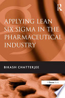 Applying Lean Six Sigma in the Pharmaceutical Industry