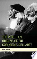 The Venetian Origins of the Commedia dell'Arte