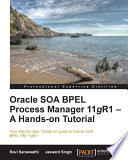 Oracle SOA BPEL Process Manager 11gR1     A Hands on Tutorial
