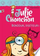 Julie Chonchon - Tome 3 - Bonjour, docteur !