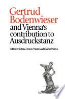 Gertrud Bodenwieser and Vienna s Contribution to Ausdruckstanz