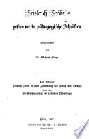 Ideen Friedrich Fröbels über Die Menschenerziehung und Aufsätze verschiedenen Inhalts
