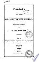 Panini's acht Bücher grammatischer Regeln herausgegeben und erläutert von Otto Böhtlingk