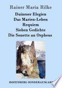 Duineser Elegien Das Marien Leben Requiem Sieben Gedichte Die Sonette An Orpheus