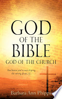 God of the Bible   God of the Church