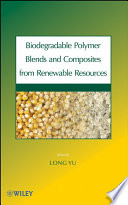 Biodegradable Polymer Blends and Composites from Renewable Resources