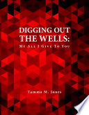 Digging Out The Wells My All I Give To You