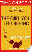 The Girl You Left Behind  A Novel by Jojo Moyes  Trivia On Books