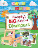 Humpty's Big Book Of Dinosaurs : friends in this exciting new non-fiction series...
