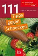111 Tipps gegen Schnecken