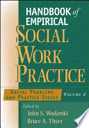 Handbook of Empirical Social Work Practice, Social Problems and Practice Issues Two Decades In Social Work