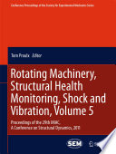 Rotating Machinery  Structural Health Monitoring  Shock and Vibration  Volume 5