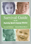Survival Guide for the Beginning Speech language Clinician