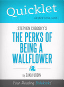 Quicklet On Stephen Chbosky S The Perks Of Being A Wallflower book