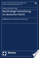 Möglichkeiten und Grenzen der Förderung nachhaltiger Entwicklung im deutschen Recht