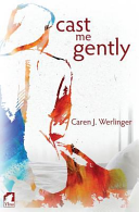 Cast Me Gently Book Cover
