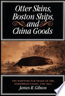 Otter Skins  Boston Ships and China Goods