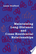 Maintaining Long Distance and Cross Residential Relationships