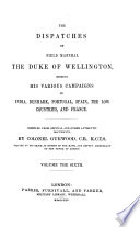 The dispatches of     the duke of Wellington  compiled by lieut  colonel Gurwood   With  Suppl  to vol  1 3  and  Index   With  Index
