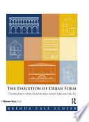 The Evolution of Urban Form