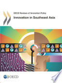 Oecd Reviews Of Innovation Policy Innovation In Southeast Asia