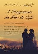 A Fragrância da Flor do Café