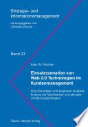 Einsatzszenarien von Web 2.0 Technologien im Kundenmanagement