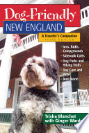 Dog Friendly New England  A Traveler s Companion  Third