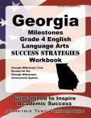 Georgia Milestones Grade 4 English Language Arts Success Strategies Workbook  Comprehensive Skill Building Practice for the Georgia Milestones Assessm